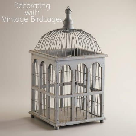 Decorating with Vintage Birdcages