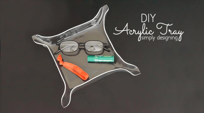 DIY Acrylic Tray