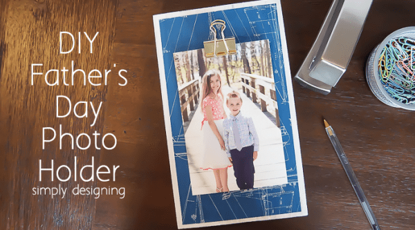 http://www.simplydesigning.net/wp-content/uploads/2015/05/Fathers-Day-Photo-Holder-featured-image-600x333.png