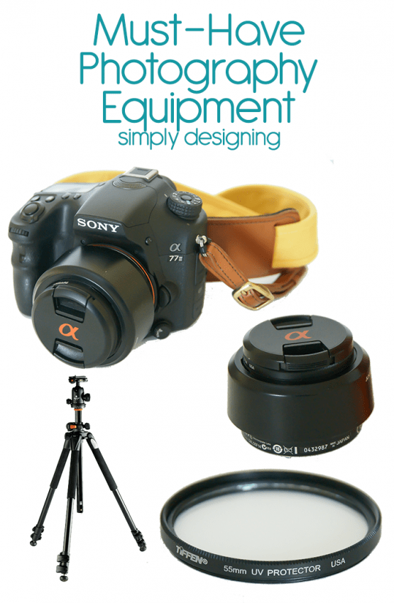 Must Have Photography Equipment