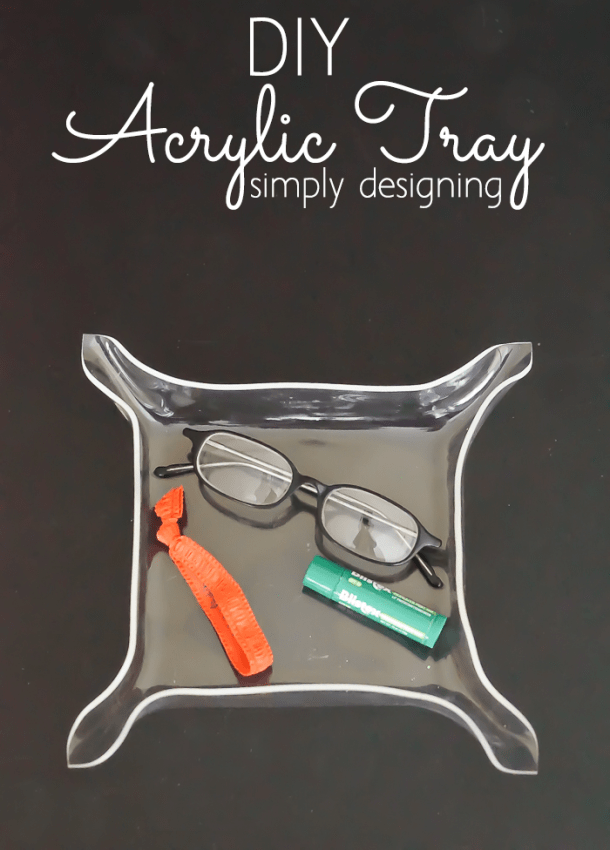 DIY Acrylic Tray Organizer | this is so fun and easy to DIY and it makes a great bedside tray, entryway key drop or catchall