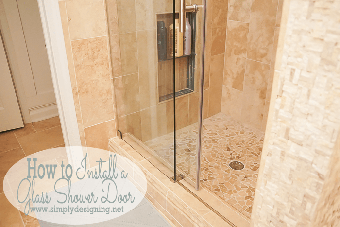 How to Install a New Shower Door | Simply Designing with Ashley