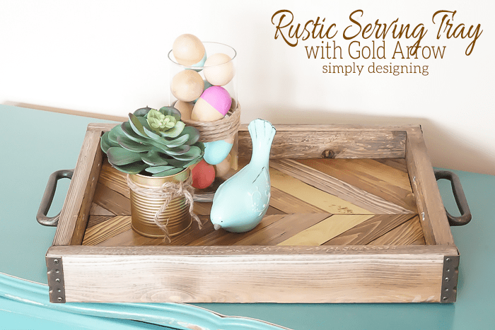 DIY Rustic Serving Tray with Gold Arrow Accent
