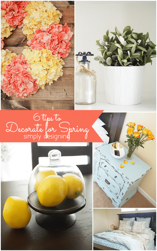 6 Tips to Decorate for Spring