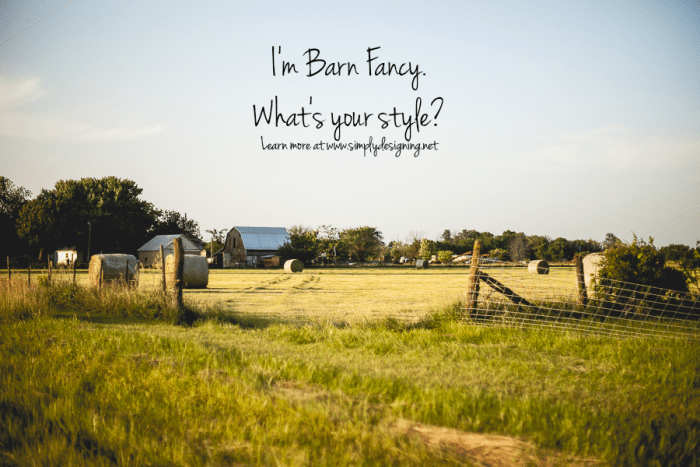 I'm Barn Fancy. What's your style?