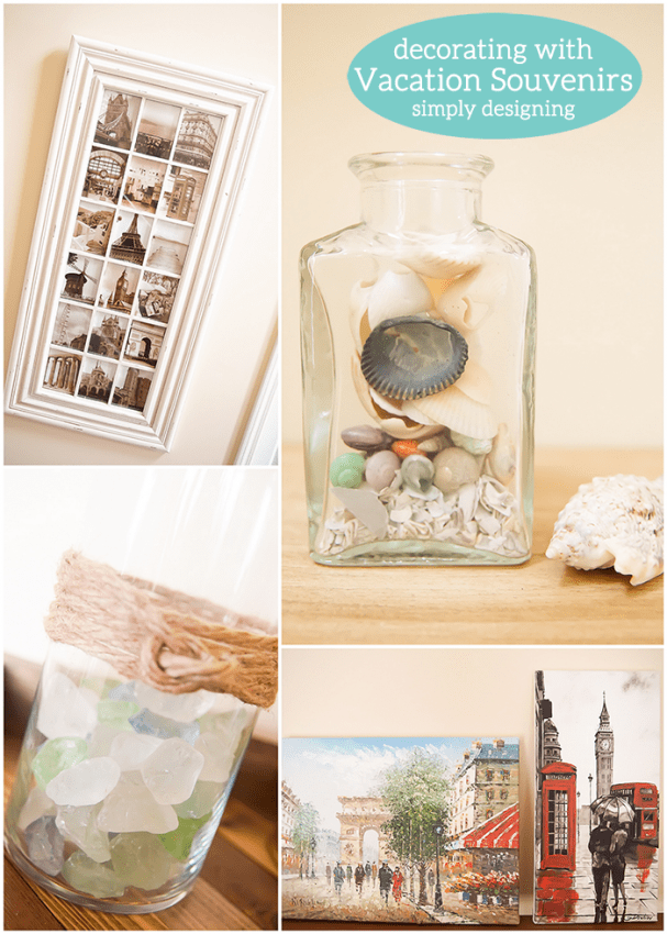 Decorating with Summer Vacation Souvenirs - such fun and simple ideas that do not cost a lot of money