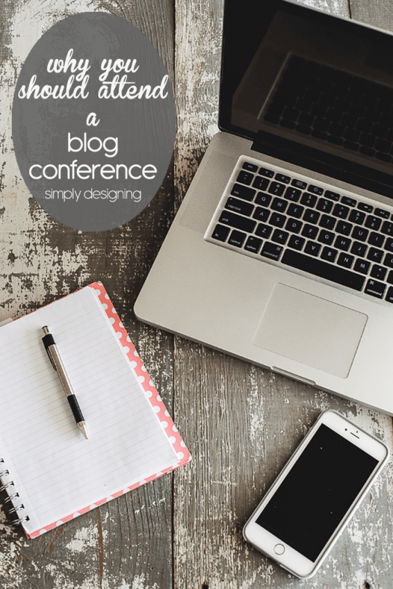 Why You Should Attend A Blog Conference - sharing my reason to and to not attend a conference