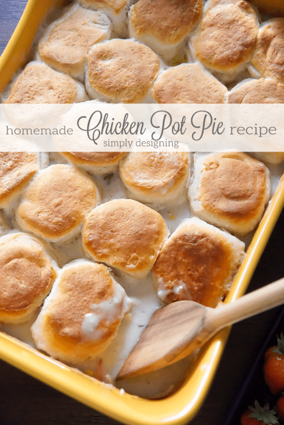 Easy Homemade Chicken Pot Pie Recipe with Biscuit Top